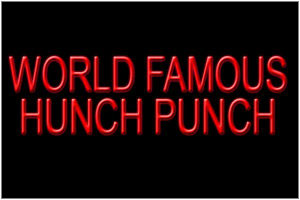 World Famous Hunch Punch only at Ms. Newby's   The Party Starts Here!